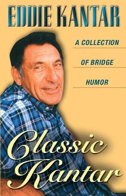 Classic Kantar: A Collection of Bridge Humor als Taschenbuch