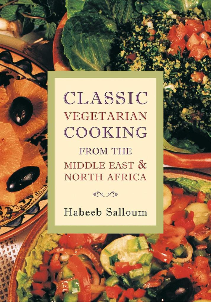 Classic Vegetarian Cooking from the Middle East & North Africa als Taschenbuch