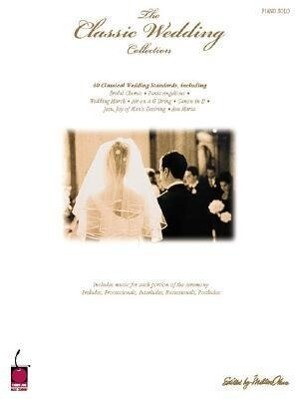 The Classic Wedding Collection: Piano Solo als Taschenbuch
