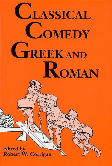 Classical Comedy - Greek and Roman: Six Plays als Taschenbuch