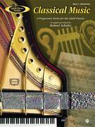Adult Piano Classical Music, Bk 1: A Progressive Series for the Adult Pianist