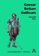 Bellum Gallicum. Auswahl. Text