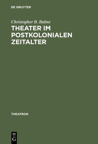 Theater im postkolonialen Zeitalter als Buch vo...