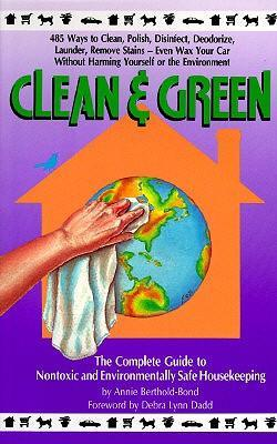 Clean & Green: The Complete Guide to Nontoxic and Environmentally Safe Housekeeping als Taschenbuch