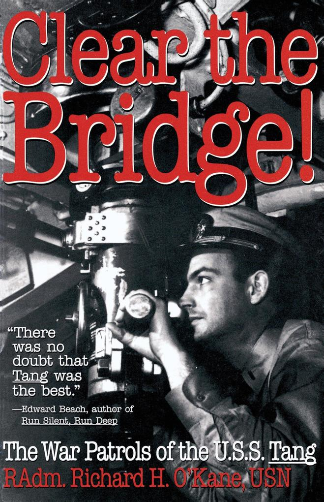 Clear the Bridge!: The War Patrols of the U.S.S. Tang als Taschenbuch