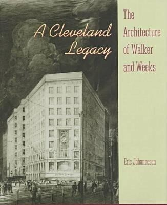 A Cleveland Legacy: The Architecture of Walker and Weeks als Buch