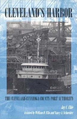 Cleveland's Harbor: The Cleveland-Cuyahoga County Port Authority als Buch