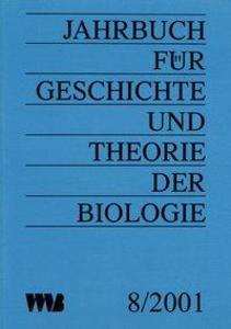 Jahrbuch für Geschichte und Theorie der Biologi...