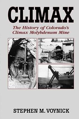 Climax: The History of Colorado's Climax Molybdenum Mine--Mountain Press Pub Co. als Taschenbuch
