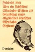 Über ein sächsisches Eisenbahn-System als Grundlage eines allgemeinen deutschen Eisenbahn-Systems