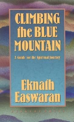 Climbing the Blue Mountain: A Guide for the Spiritual Journey als Taschenbuch