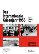 Das Internationale Krisenjahr 1956