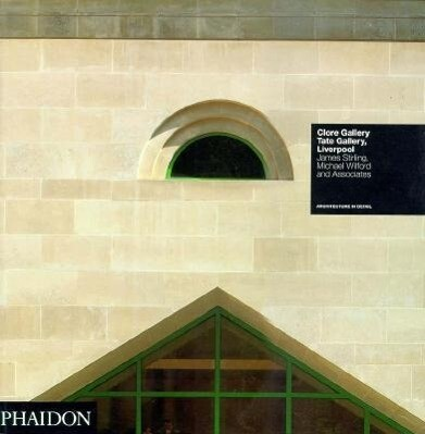 Clore Gallery, Tate Gallery, Liverpool: James Stirling, Michael Wilford and Associate als Taschenbuch