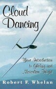 Cloud Dancing: Your Introduction to Gliding and Motorless Flight