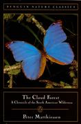 Cloud Forest: A Chronicle of the South American Wilderness