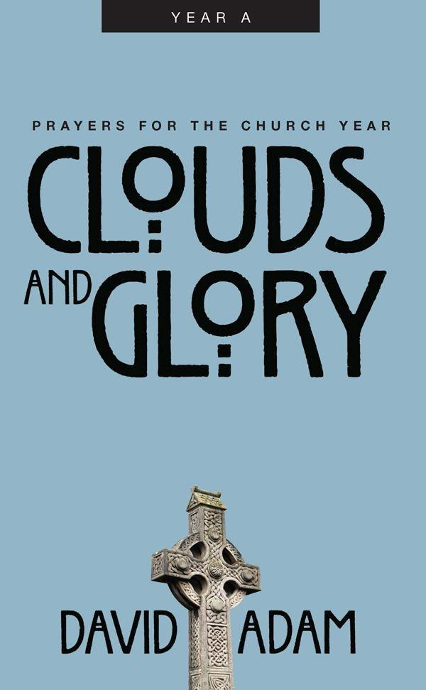 Clouds and Glory: Prayers for the Church Year, Year a als Taschenbuch