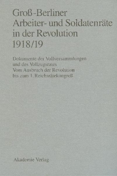 Groß-Berliner Arbeiter- und Soldatenräte in der...