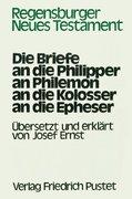 Die Briefe an die Philipper, an Philemon, an die Kolosser, an die Epheser