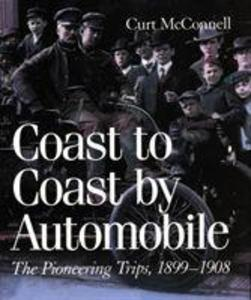 Coast to Coast by Automobile: The Pioneering Trips, 1899-1908 als Buch