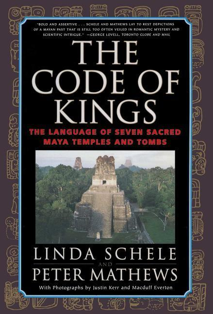 The Code of Kings: The Language of Seven Sacred Maya Temples and Tombs als Taschenbuch