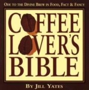 Coffee Lover's Bible als Taschenbuch