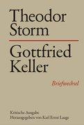 Briefwechsel Theodor Storm mit Gottfried Keller