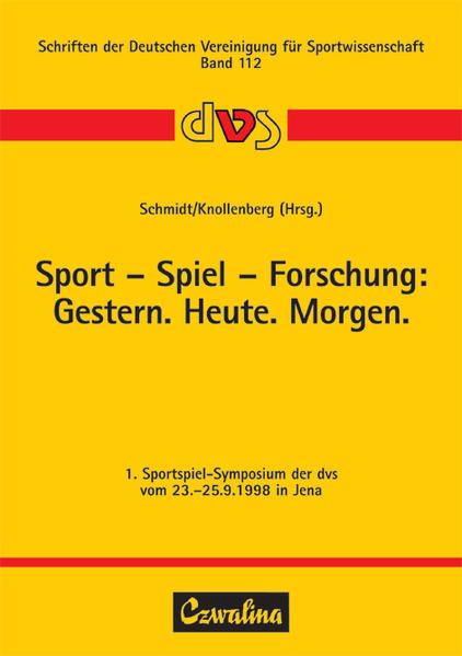 Sport - Spiel - Forschung: Gestern. Heute. Morg...