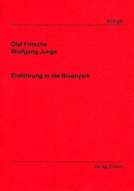 Einführung in die Biophysik als Buch von Olaf F...