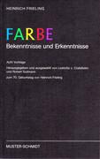 Farbe - Bekenntnisse und Erkenntnisse - Festschrift -