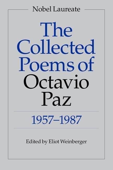 The Collected Poems of Octavio Paz: 1957-1987 als Taschenbuch