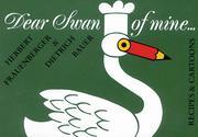 Dear Swan of mine ...