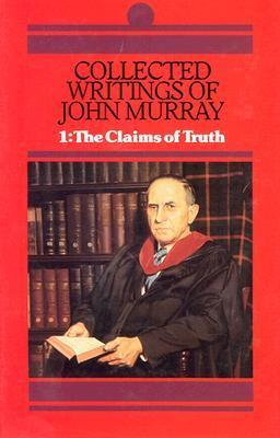 Collected Writings of John Murray, Vol.1: Claims of Truth als Buch