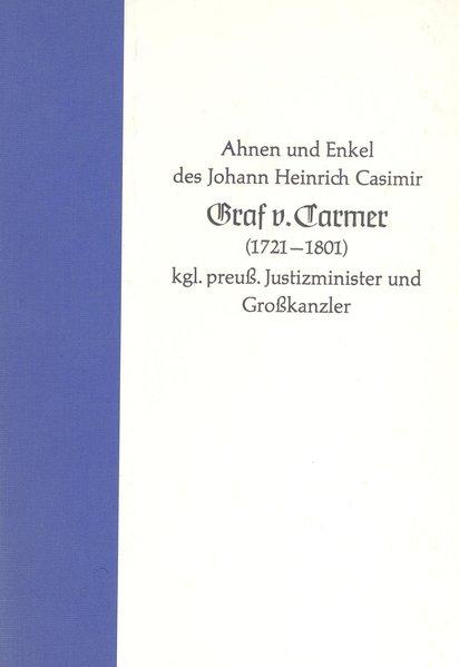 Ahnen und Enkel des Johann Heinrich Casimir Gra...