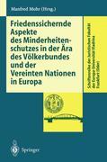 Friedenssichernde Aspekte des Minderheitenschutzes in der Ära des Völkerbundes und der Vereinten Nationen in Europa