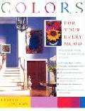 Colors for Your Every Mood: Discover Your True Decorating Colors als Taschenbuch