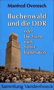 Buchenwald und die DDR oder die Suche nach Selbstlegitimation