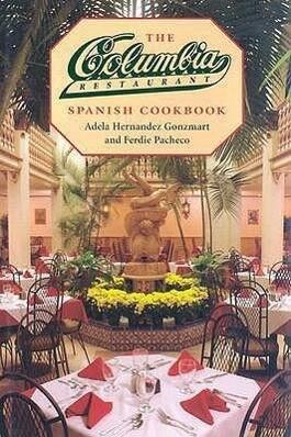 The Columbia Restaurant Spanish Cookbook als Buch
