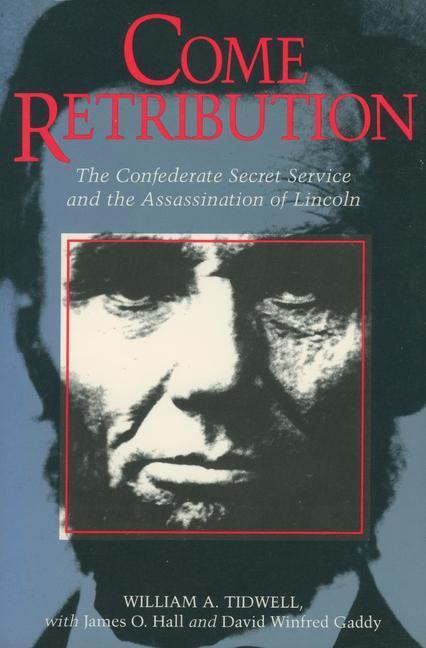 Come Retribution: The Confederate Secret Service and the Assassination of Lincoln als Taschenbuch