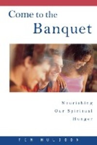 Come to the Banquet: Nourishing Our Spiritual Hunger als Taschenbuch