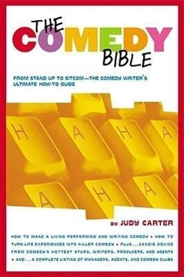 "The Comedy Bible: From Stand-Up to Sitcom--The Comedy Writer's Ultimate ""how To"" Guide als Taschenbuch"