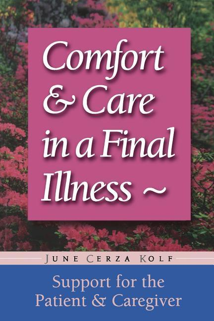 Comfort & Care in a Final Illness: Support for the Patient & Caregiver als Taschenbuch
