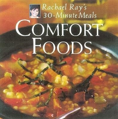 Comfort Foods: Rachael Ray 30-Minute Meals als Buch