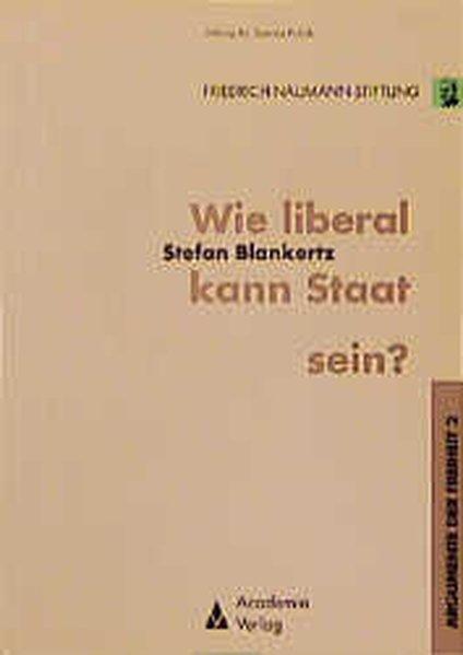 Wie liberal kann Staat sein? als Buch von Stefa...