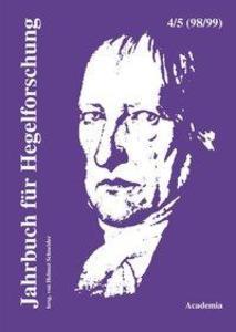 Jahrbuch für Hegelforschung 4 u.5 /98/99 als Bu...