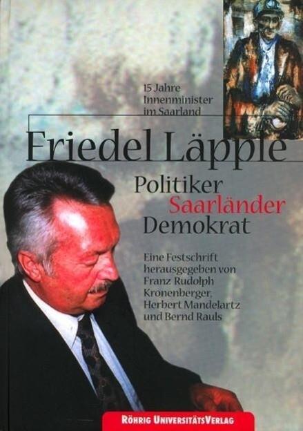 Friedel Läpple. Politiker, Saarländer, Demokrat...