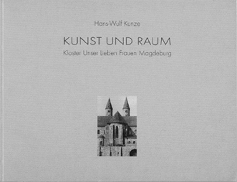 Kunst und Raum als Buch von Hans W Kunze, Uwe J...