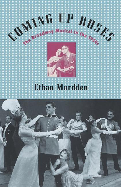 Coming Up Roses: The Broadway Musical in the 1950s als Taschenbuch