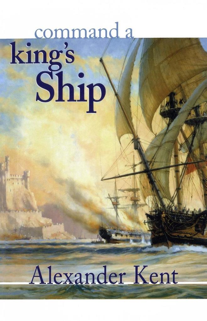 Command a King's Ship: The Richard Bolitho Novels als Taschenbuch