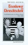 Eisenhower und Chruschtschow