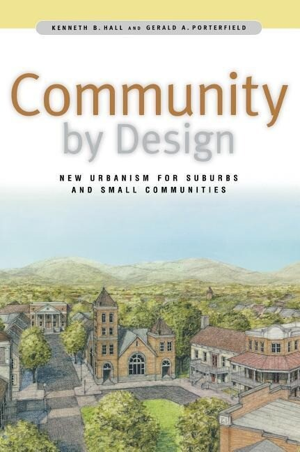 Community by Design: New Urbanism for Suburbs and Small Communities als Buch